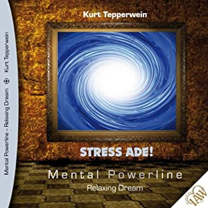 Stress ade! (Mental Powerline - Relaxing Dream) Hörbuch