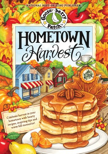 Hometown Harvest Cookbook (Everyday Cookbook Collection) by Gooseberry Patch