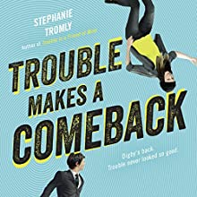 Trouble Makes a Comeback Audiobook by Stephanie Tromly Narrated by Kathleen McInerney