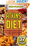 Atkins Diet: 37 Unknown Delicious Rec...