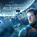 Edge of Reality: Phantom Server Trilogy, Book 1 | Andrei Livadny