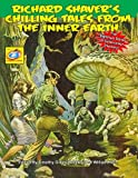 img - for Richard Shaver's Chilling Tales From The Inner Earth book / textbook / text book