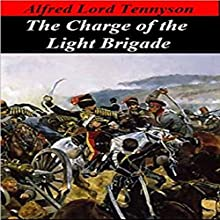 The Charge of the Light Brigade Audiobook by Alfred Lord Tennyson Narrated by Glenn Hascall