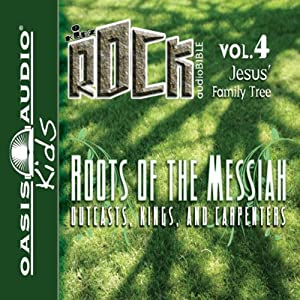 Roots of the Messiah: Outcasts, Kings, and Carpenters: Kidz Rock Series | [Kidz Rock]