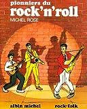echange, troc Michel Rose - Pionniers du rock'n'roll
