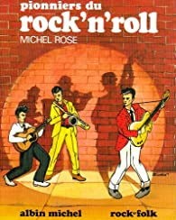 Pionniers du rock'n'roll par Michel Rose