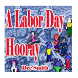 A Labor Day Hooray: A Rhyming Labor Day Picture Book for Children which encourages kids to celebrate and enjoy Labor Day