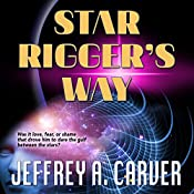 Star Rigger's Way: Star Rigger, Book 4 | Jeffrey A. Carver