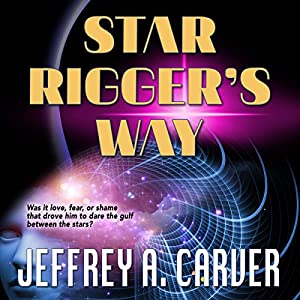 Star Rigger's Way: Star Rigger, Book 4 | [Jeffrey A. Carver]