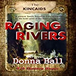 Raging Rivers: The Kincaids, Book 1 | Donna Ball,Shannon Harper