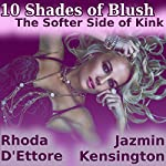 10 Shades of Blush: The Softer Side of Kink | Rhoda D'Ettore