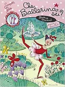 Che ballerina sei? Scarpette rosa: 9788847725799: Amazon