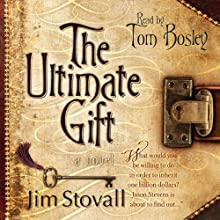 The Ultimate Gift (       UNABRIDGED) by Jim Stovall Narrated by Tom Bosley