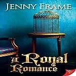 A Royal Romance | Jenny Frame