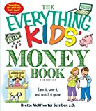 The Everything Kids Money Book: Earn it, save it, and watch it grow!