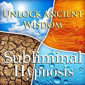 Unlock Ancient Wisdom Subliminal Affirmations: Contact Ancestors & Gain Insight, Solfeggio Tones, Binaural Beats, Self Help Meditation Hypnosis   [Subliminal Hypnosis]