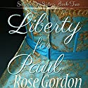 Liberty for Paul (       UNABRIDGED) by Rose Gordon Narrated by Michelle Ferguson