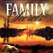 Family Secrets: Secrets and Second Chances, Volume 1 | Donna M. Zadunajsky