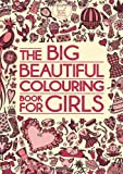 Various Authors The Big Beautiful Colouring Book For Girls (Buster Activity)