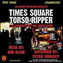 Times Square Torso Ripper: Richard Cottingham Audiobook by Peter Vronsky PhD, RJ Parker Narrated by Don Kline
