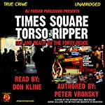 Times Square Torso Ripper: Richard Cottingham | Peter Vronsky PhD,RJ Parker
