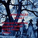 Gothic Tales of Terror: Volume 5 Audiobook by Nathaniel Hawthorne, Elizabeth Gaskell, Edith Nesbit, Wilkie Collins, Edgar Allan Poe Narrated by Ian Holm, Vincent Marzello, Ghizela Rowe