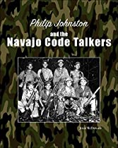 Philip Johnston And The Navajo Code Talkers