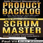Agile Product Management Box Set: Product Backlog: 21 Tips & Scrum Master: 21 Sprint Problems, Impediments and Solutions Hörbuch von  Paul VII Gesprochen von: Randal Schaffer