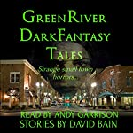 Green River Dark Fantasy Tales: Green River Crime & Horror | David Bain
