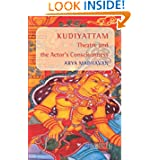 Kudiyattam Theatre and the Actor's Consciousness. (Consciousness Literature & the Arts)