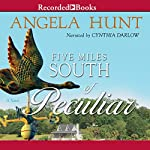 Five Miles South of Peculiar   Angela Hunt