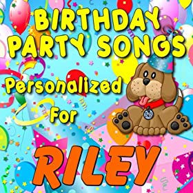Birthday Party Songs - Personalized For Riley