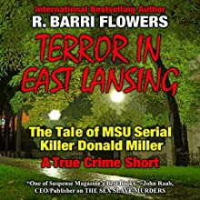 Terror in East Lansing: The Michigan State University Serial Killer (       UNABRIDGED) by R. Barri Flowers Narrated by James Edward Thomas