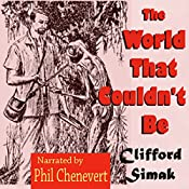 The World That Couldn't Be | [Clifford Simak]