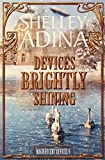 Devices Brightly Shining: A steampunk Christmas novella (Magnificent Devices)