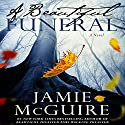 A Beautiful Funeral Audiobook by Jamie McGuire Narrated by Teri Schnaubelt, Joe Arden