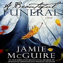A Beautiful Funeral | Livre audio Auteur(s) : Jamie McGuire Narrateur(s) : Teri Schnaubelt, Joe Arden