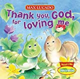 Thank You, God, For Loving Me (Max Lucados Little Hermie)