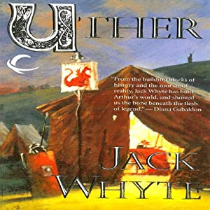 Uther: Camulod Chronicles, Book 7 | [Jack Whyte]
