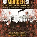 Murder at the Castle on the Cumberland: A Story of a True and Faithful Wife (       UNABRIDGED) by Tom Grassham Narrated by Eric Stuart