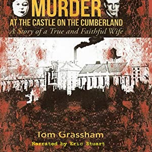 Murder at the Castle on the Cumberland: A Story of a True and Faithful Wife | [Tom Grassham]