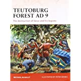 Teutoburg Forest AD 9: The Destruction of Varus and His Legions (Campaign)by Michael McNally