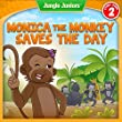 Monica The Monkey Saves The Day: Deal With Bullies / Respect Differences For Young Children (Jungle Juniors Storybook Book 2)