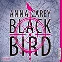 Blackbird Hörbuch von Anna Carey Gesprochen von: Simona Pahl