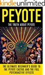 Peyote: The Truth About Peyote: The U...
