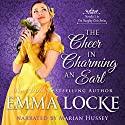 The Cheer in Charming an Earl: The Naughty Girls, Book 5 Audiobook by Emma Locke Narrated by Marian Hussey