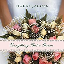 Everything but a Groom: Everything But..., Book 1 | Livre audio Auteur(s) : Holly Jacobs Narrateur(s) : Carly Robins