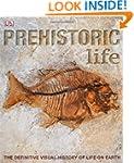 Prehistoric Life: The Definitive Visu...