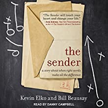 The Sender: A Story About When Right Words Make All the Difference | Livre audio Auteur(s) : Kevin Elko, Bill Beausay Narrateur(s) : Danny Campbell