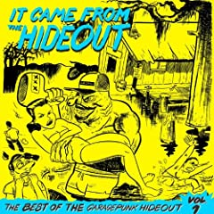 It Came From the Hideout - The Best of the GaragePunk Hideout, Vol. 1 [Explicit]